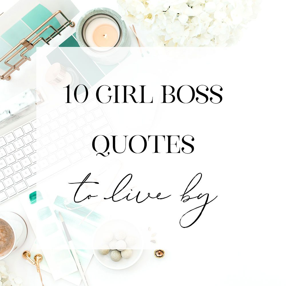 10 Girl Boss Quotes to Live By